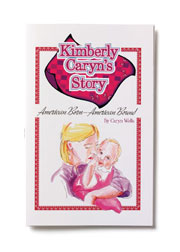 Precious Baby Doll Co. also offers books. Written by Mary Beth's sister, Caryn Wells, they show the triangle of the birth mother and adoptive parents both loving the baby in the middle.