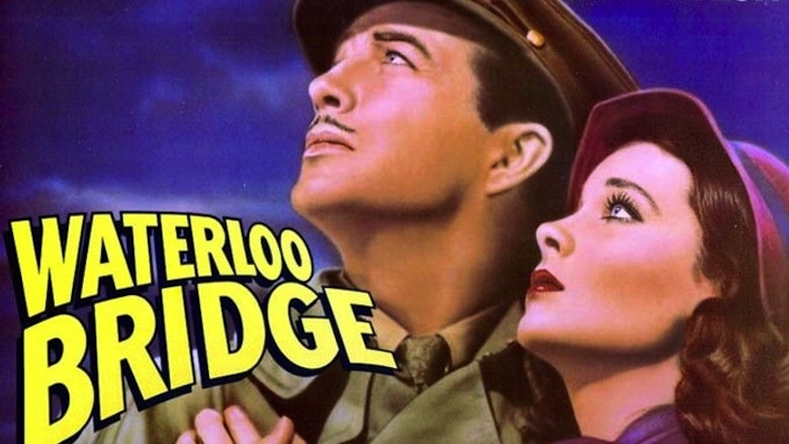 """Waterloo Bridge,"" a 1940 quadruple-hankie tearjerker movie"
